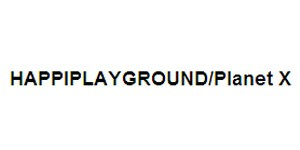 HAPPIPLAYGROUND/Planet X